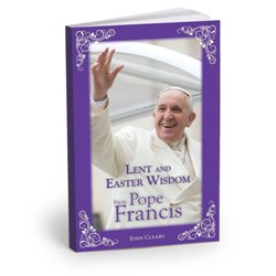 Lent & Easter Wisdom from Pope Francis (paperback)