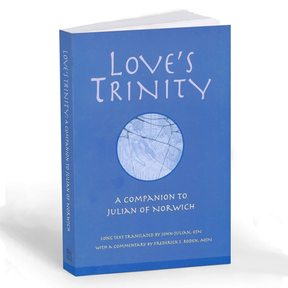 Love's Trinity: A Companion to Julian of Norwich (paperback)