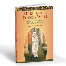 Making All Things Well (paperback)