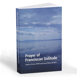 Prayer of Franciscan Solitude (paperback)