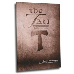 The Tau: The Origins & Franciscan Tradition (paperback)