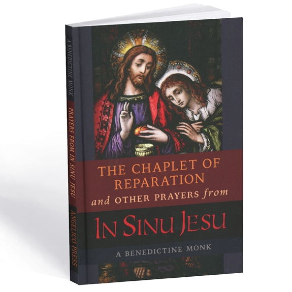 The Chaplet of Reparation & Other Prayers from In Sinu Jesu (paperback)