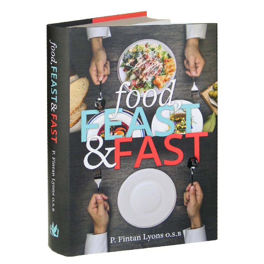 Food, Feast & Fast (hardcover)