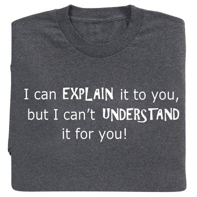 Explain It Novelty T-shirt