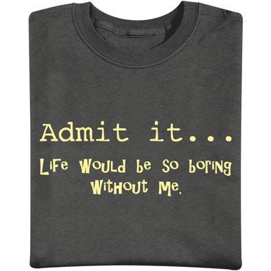 Admit It Tee
