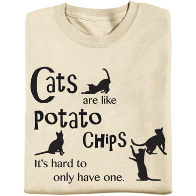 Cats Are Like Potato Chips Tee