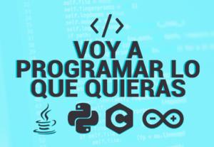 Voy a programar lo que quieras