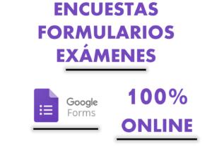 Google Forms Creación de Cuestionarios, Formularios y Exámenes 100% On Line