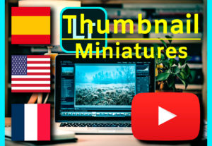 Miniaturas (Thumnails) para tus vídeos de Youtube