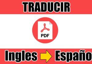 Podré traducir tus archivos PDF Inglés a Español