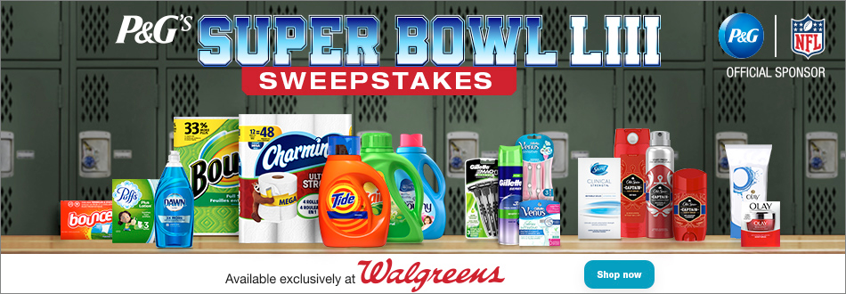 P&G's Super Bowl LIII Sweepstakes, exclusively at Walgreens
