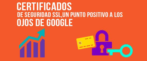 Asciende en el ranking de google con los Certificados de Seguridad SSL