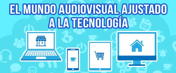La producción audiovisual al día con la tecnología