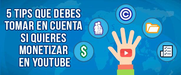 5 Tips que debes tomar en cuenta si quieres monetizar en youtube