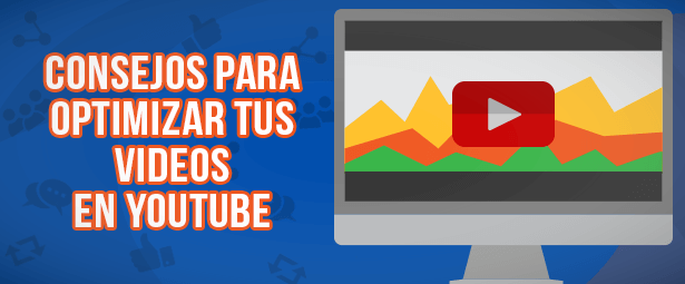 consejos para optimizar tus videos en youtube