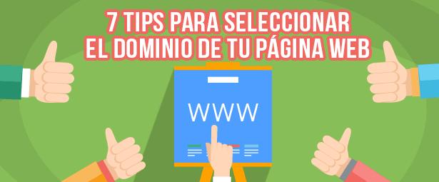 7 Tips para seleccionar el dominio de tu página web