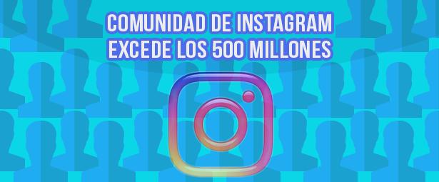 Instagram supera los 500 millones de usuarios en todo el mundo y continúa creciendo en la preferencia de los amantes de las redes sociales