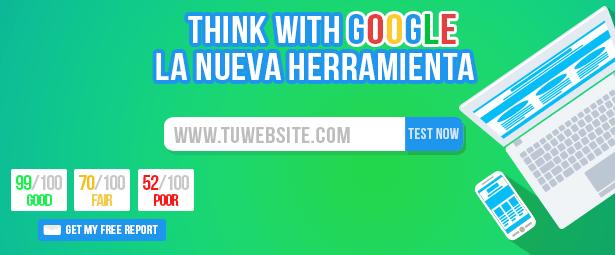 Test my site, think with Google, la nueva herramienta que evalúa el funcionamiento de los portales