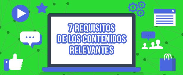 Conoce los 7 requisitos indispensables para los contenidos relevantes