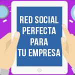 Primeros pasos en social media ¿Cómo elegir la red social ideal para tu empresa? 3 temas en los que debe ser experto tu equipo de marketing - elegir la red social ideal para tu empresa 150x150 - 3 Temas en los que debe ser experto tu equipo de marketing