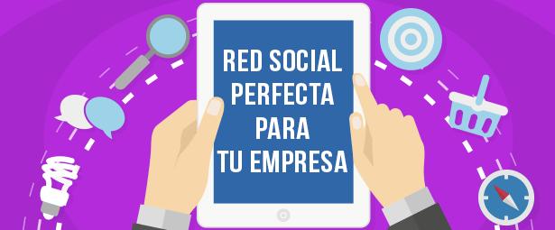 Primeros pasos en social media ¿Cómo elegir la red social ideal para tu empresa?