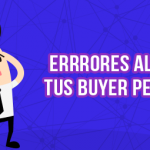 Descubre 5 errores comunes al crear tus Buyer Personas buyer personas - errores comunes al crear tus buyer personas 150x150 - Buyer Personas ¿Qué es eso? Lee este post para saberlo