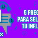 5 Preguntas para seleccionar el influencer indicado para tu marca 5 beneficios de tener un influencer indicado para tu target - seleccionar el influencer indicado 150x150 - 5 Beneficios de tener un influencer indicado para tu target