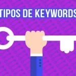 Descubre los tipos de palabras claves e incorpóralos a tu web palabras claves para optimizar - tipos de palabras claves 150x150 - Elementos de tu web que deben tener palabras claves para optimizar