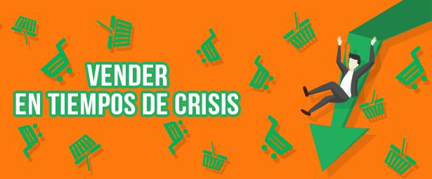 Consejos para vender en tiempos de crisis