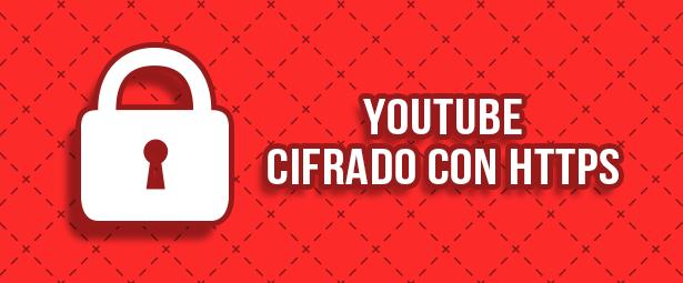 El 97% del tráfico de youtube está cifrado con HTTPS