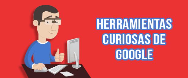 Herramientas curiosas de Google, cosas que no sabías que podías hacer en este buscador (Parte 1)