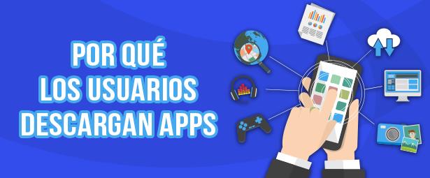 Descubre las razones más frecuentes por las que los usuarios descargan aplicaciones