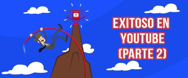 Tips para ser exitoso en youtube sin invertir mucho dinero (Parte 2)