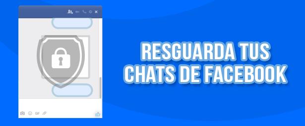 Facebook también activa el resguardo de chats secretos