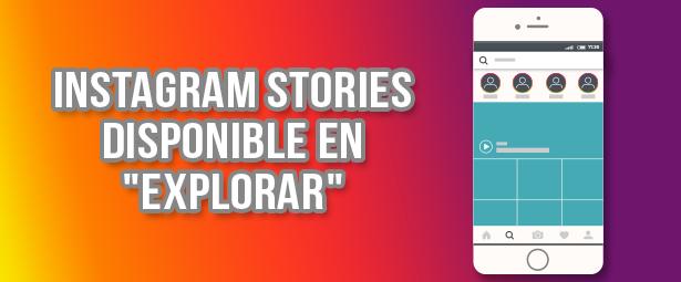 Las Stories ya están disponibles en la pestaña de explorar de Instagram