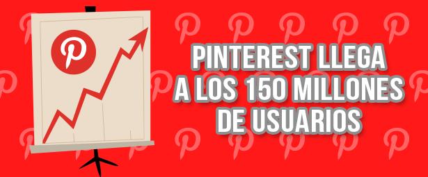 Pinterest alcanzó los 150 millones de usuarios