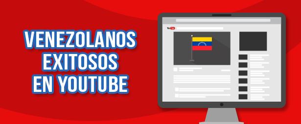 5 de los Youtubers venezolanos exitosos