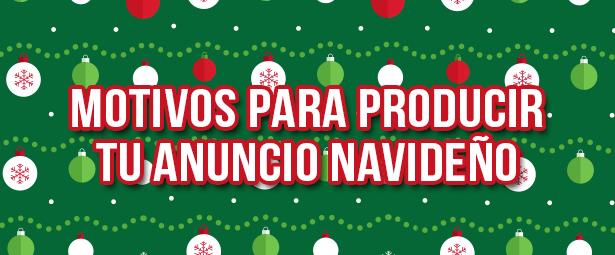 5 Motivos por los que tu empresa de producir su comercial navideño