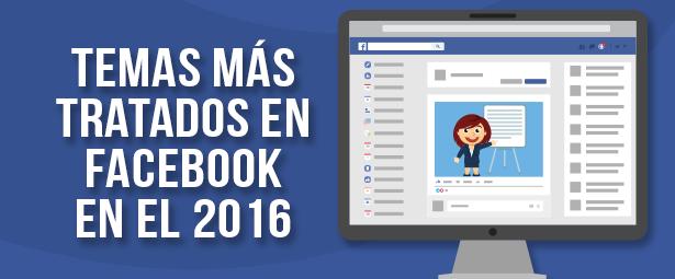 Descubre lo temas más destacados en Facebook durante el 2016