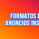 Conoce los formatos de anuncios disponibles en Instagram cómo mejorar la experiencia de compra de tus clientes - Formatos anuncios Instagram 150x150 - Cómo mejorar la experiencia de compra de tus clientes