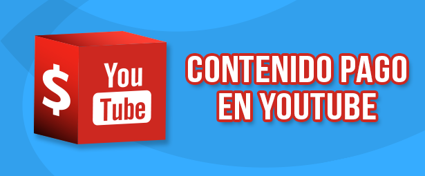 Descubre los detalles de la llegada del contenido pago a Youtube