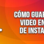 Cómo guardar tu video en vivo de Instagram media training - como guardar tu video en instagram 150x150 - Media training el entrenamiento que todo líder y bocero necesita