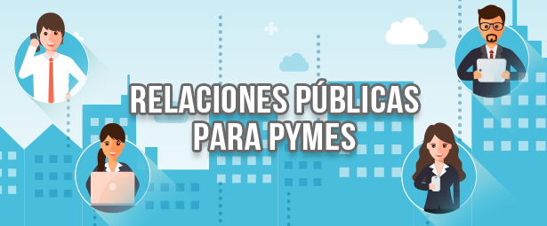 Por qué son importantes las relaciones públicas para las PYMES