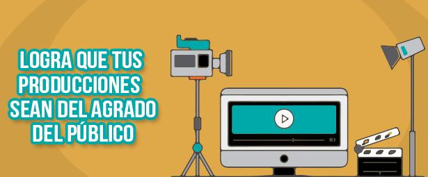 Pasos para lograr que tus producciones audiovisuales sean del agrado del público
