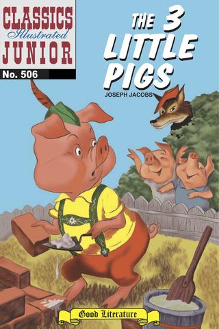The Three Little Pigs - Classics Illustrated Junior #506