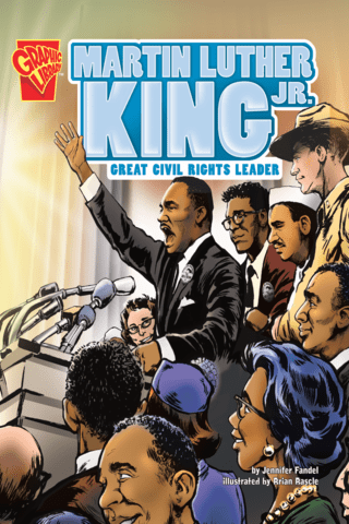 Graphic Biographies: Martin Luther King, Jr. - Great Civil Rights Leader