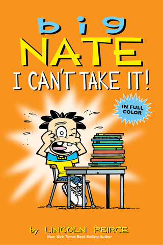 Big Nate: I Can't Take It!