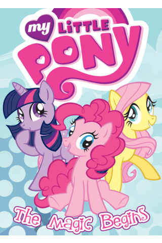 My Little Pony Vol #1 The Magic Begins