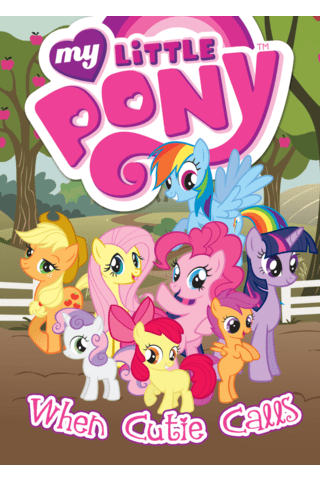 My Little Pony Vol #2 When Cutie Calls