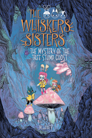 The Whiskers Sisters: Book 2: The Mystery of the Tree Stump Ghost